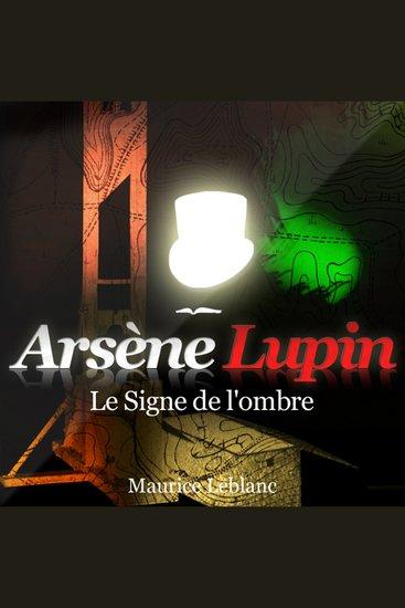 Le signe de l'ombre - Les aventures d'Arsène Lupin gentleman cambrioleur - cover