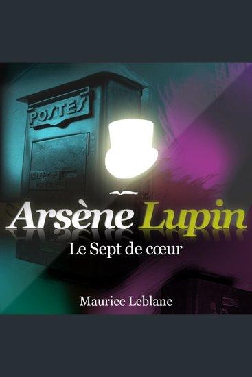 Le sept de coeur - Les aventures d'Arsène Lupin gentleman cambrioleur - cover