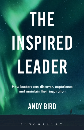 The Inspired Leader - How leaders can discover experience and maintain their inspiration - cover
