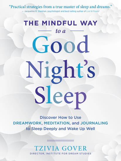 The Mindful Way to a Good Night's Sleep - Discover How to Use Dreamwork Meditation and Journaling to Sleep Deeply and Wake Up Well - cover