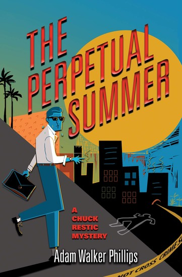 The Perpetual Summer - A Chuck Restic Mystery - cover