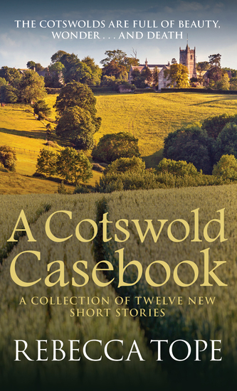 A Cotswold Casebook - The Cotswolds are full of beauty wonder…and death - cover