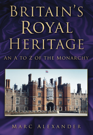 Britain's Royal Heritage - An A to Z of the Monarchy - cover