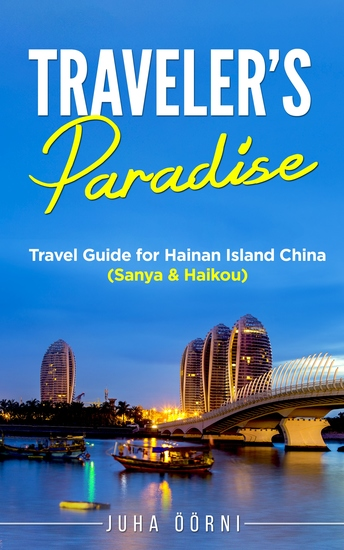 Traveler's Paradise - Hainan Island - Travel Guide for Hainan Island China (Sanya & Haikou) - cover
