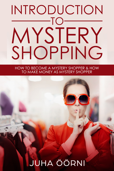 Introduction to Mystery Shopping - How to Become a Mystery Shopper & How to Make Money As Mystery Shopper - cover