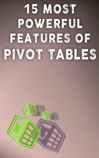 15 Most Powerful Features Of Pivot Tables - Save Your Time With MS Excel - cover