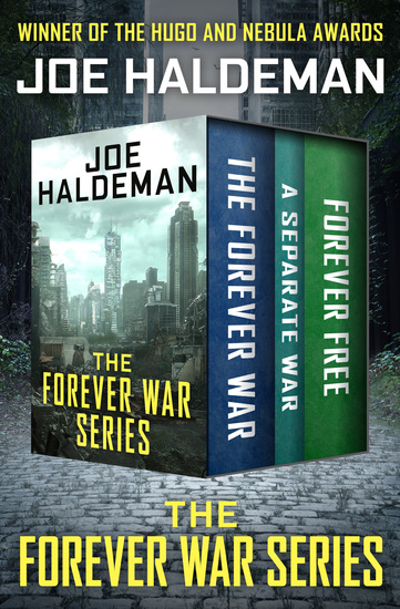 The Forever War Series - The Forever War A Separate War and Forever Free - cover