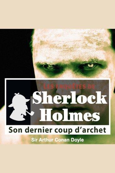 Son dernier coup d'archet - Les aventures de Sherlock Holmes - cover