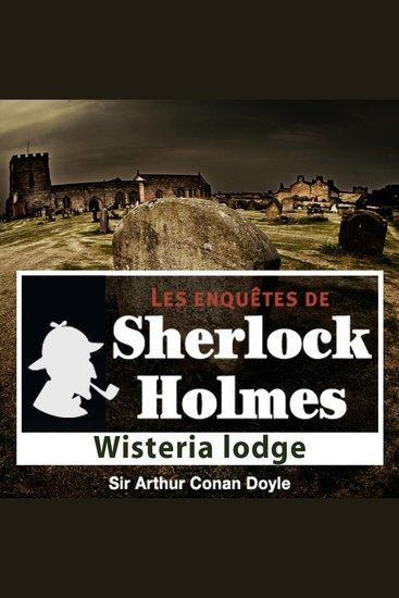 Wisteria Lodge - Les aventures de Sherlock Holmes - cover