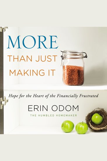 More Than Just Making It - Hope for the Heart of the Financially Frustrated - cover