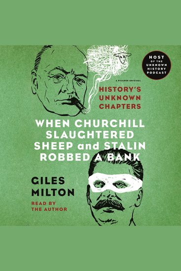 When Churchill Slaughtered Sheep and Stalin Robbed a Bank - History's Unknown Chapters - cover