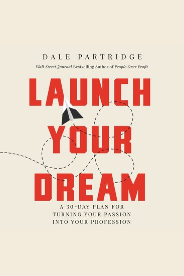 Launch Your Dream - A 30-Day Plan for Turning Your Passion into Your Profession - cover