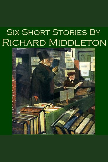 Six Short Stories by Richard Middleton - cover