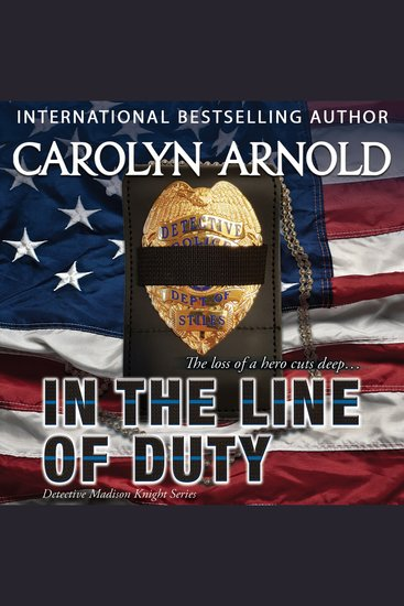 In the Line of Duty - The Loss of a Hero Cuts Deep - cover