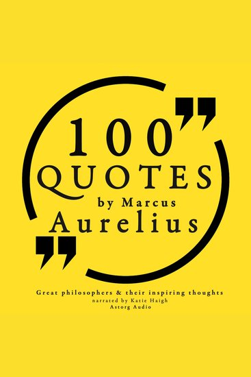 100 Quotes by Marcus Aurelius - Great Philosophers & Their Inspiring Thoughts - cover