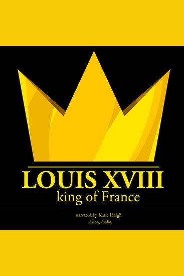 Louis Xviii King of France - History of France - cover
