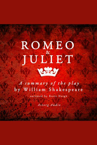 Romeo & Juliet by Shakespeare A Summary of the Play - cover