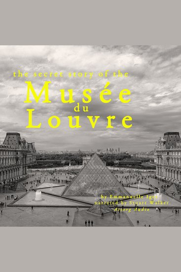 The Secret Story of the Musee Du Louvre - cover