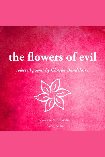 The Flowers of Evil - Selected Poems by Charles Baudelaire - cover