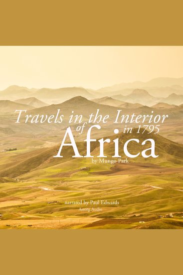 Travels in the Interior of Africa in 1795 by Mungo Park the Explorer - cover