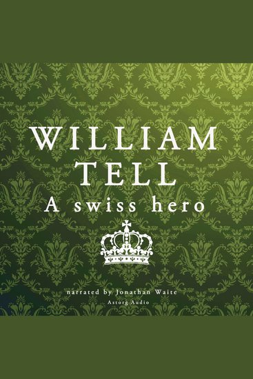 William Tell - A Swiss Hero - cover