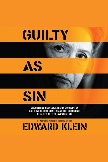 Guilty as Sin - Uncovering New Evidence of Corruption and How Hillary Clinton and the Democrats Derailed the FBI Investigation - cover