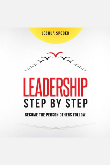 Leadership Step by Step - Become the Person Others Follow - cover