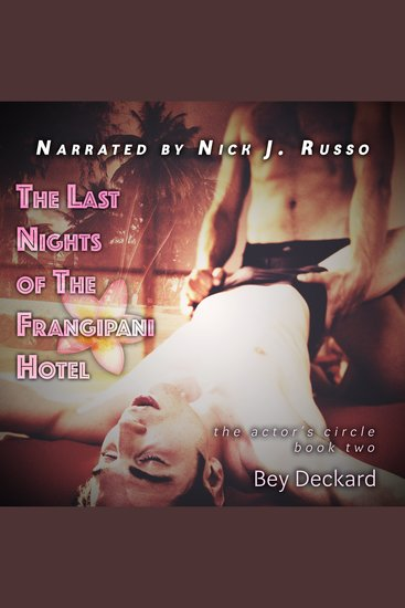 The Last Nights of the Frangipani Hotel - The Actor's Circle Book Two - cover