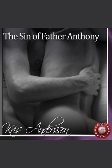The Sin of Father Anthony - A Gay Erotic Story - cover