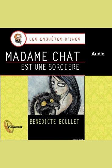 Madame Chat est une sorcière - Les enquêtes d'Inès (audio seul) - cover
