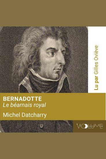 Bernadotte le Béarnais royal - cover