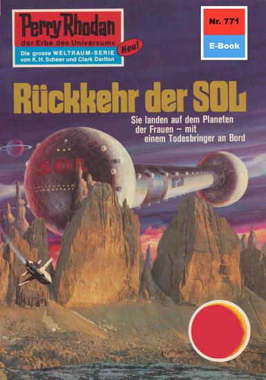 "Perry Rhodan 771: Rückkehr der Sol - Perry Rhodan-Zyklus ""Aphilie"" - cover"