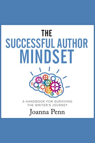 The Successful Author Mindset - A Handbook for Surviving the Writer's Journey - cover