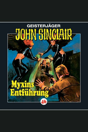 John Sinclair Folge 46: Myxins Entführung - cover