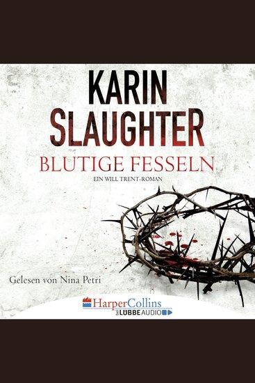 Blutige Fesseln - Ein Will Trent-Roman - cover