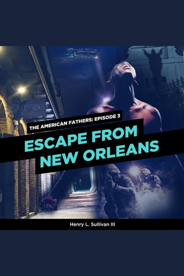 Escape from New Orleans - The American Fathers Episode 3 - cover
