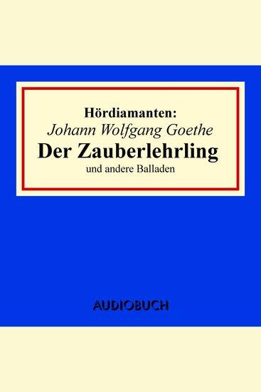 """""""Der Zauberlehrling"""" und andere Balladen - Hördiamanten (Ungekürzte Lesung) - cover"""