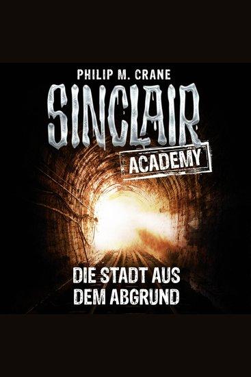 John Sinclair Sinclair Academy Folge 3: Die Stadt aus dem Abgrund - cover