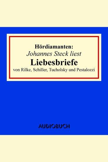 Liebesbriefe von Rilke Schiller Tucholsky und Pestalozzi - Hördiamanten (Ungekürzte Lesung) - cover