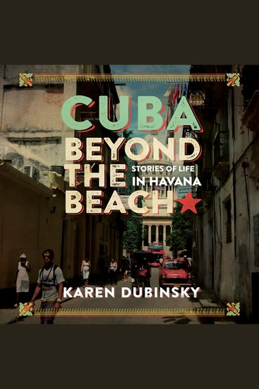 Cuba Beyond the Beach - Stories of Life in Havana - cover