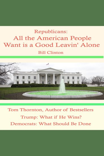 Republicans: What Should They Do? - To Maximize Their Majorities - cover