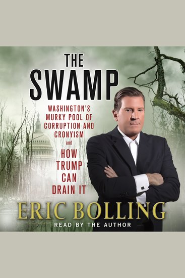 The Swamp - Washington's Murky Pool of Corruption and Cronyism and How Trump Can Drain It - cover