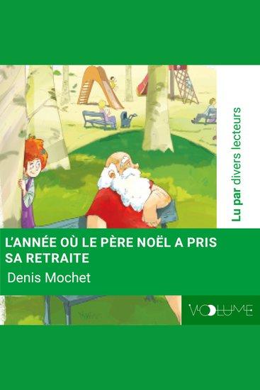 L'année ou le Père Noël a pris sa retraite - cover