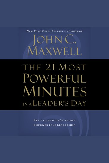 The 21 Most Powerful Minutes in a Leader's Day - Revitalize Your Spirit and Empower Your Leadership - cover