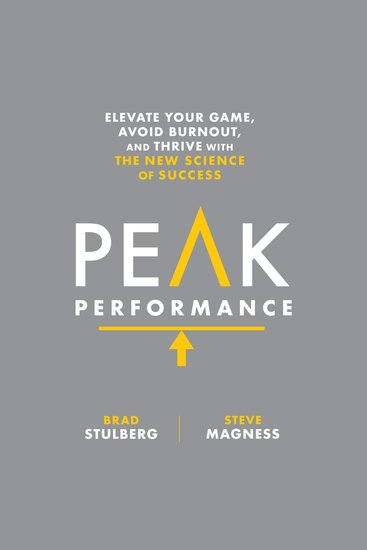 Peak Performance - ELEVATE YOUR GAME AVOID BURNOUT AND THRIVE WITH THE NEW SCIENCE OF SUCCESS - cover