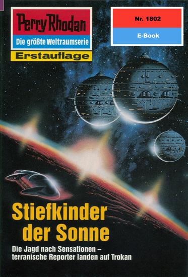 "Perry Rhodan 1802: Stiefkinder der Sonne (Heftroman) - Perry Rhodan-Zyklus ""Die Tolkander"" - cover"