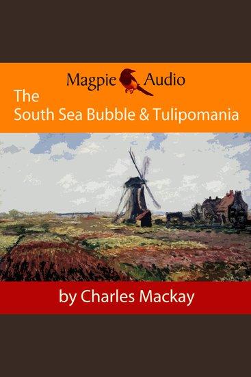 South Sea Bubble and Tulipomania The - Financial Madness and Delusion (Unabridged) - cover