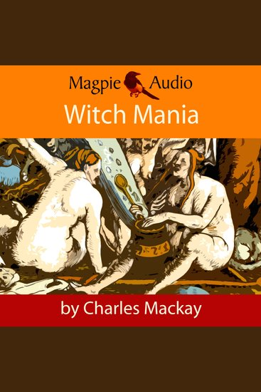 Witch Mania: The History of Witchcraft (Unabridged) - cover