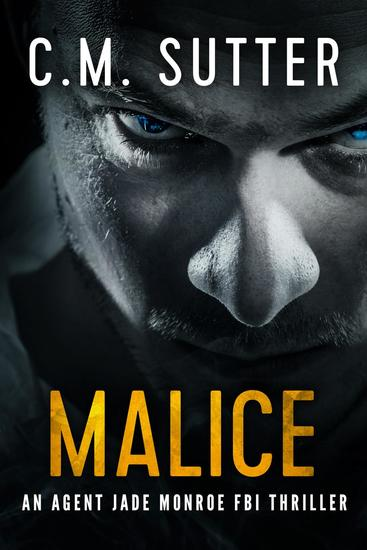 Malice - An Agent Jade Monroe FBI Thriller #5 - cover