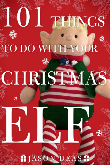 101 Things to Do with Your Christmas Elf - cover